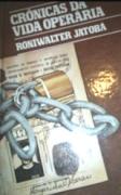 Crônicas da Vida Operária de Roniwalter Jatobá pela Global / Versus (1978)