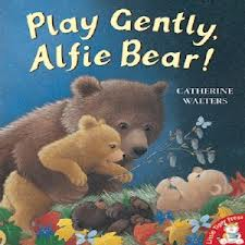 Play Gently, Alfie Bear