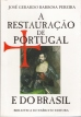 A Restauracao de Portugal e do Brasil