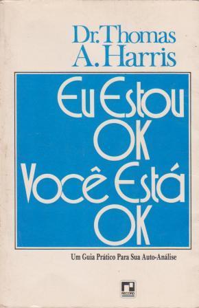 Eu estou Ok Você está Ok de Dr. Thomas A. Harris pela Record (1969)