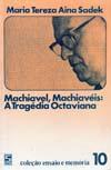 Machiavel, Machiavéis: a Tragédia Octaviana de Maria Tereza Aina Sadek pela Símbolo (1978)