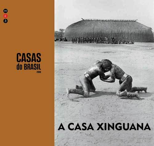 Casas do Brasil Vol. 2 - a Casa Xinguana