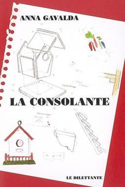 La Consolante de Anna Gavalda pela Le Dilettante (2008)