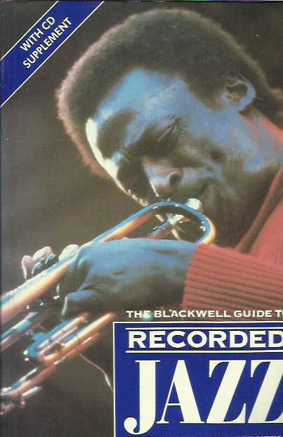 The Blackwell Guide to Recorded Jazz