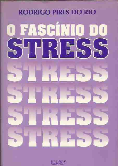 O Fascínio do Stress