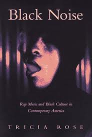 Black Noise - Rap Music and Black Culture in Contemporary America