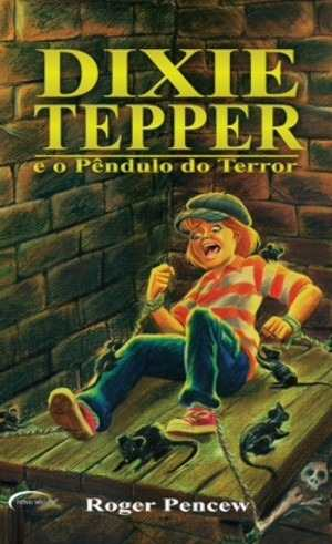 Dixie Tepper e o Pendulo do Terror