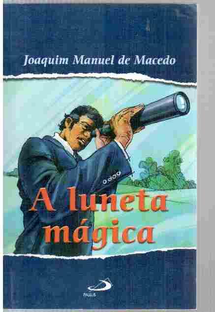 A Luneta Mágica de Joaquim Manuel de Macedo pela Paulus (2008)