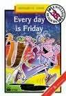 Every Day Is Friday