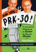No Ar Prk 30 ! o Mais Famoso Programa de Humor da era do Rádio