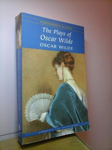 The Plays of Oscar Wilde - Complete and Unabridged
