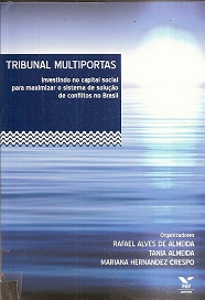 Tribunal Multiportas: Investindo no Capital Social para Maximizar o Si