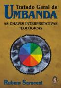 Tratado Geral de Umbanda - as Chaves Interpretativas Teológicas