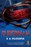 Superman - e a Filosofia