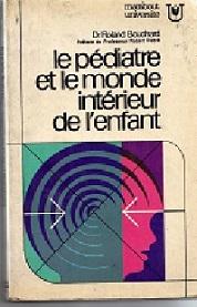 Le Pediatrie et Le Monde Interieur de Lenfant de Roland Bouchard pela Marabout (bélgica) (1970)