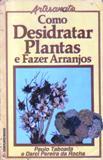 Como Desidratar Plantas e Fazer Arranjos