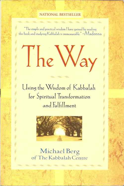 The Way: Using the Wisdom of Kabbalah For Spiritual Transformation