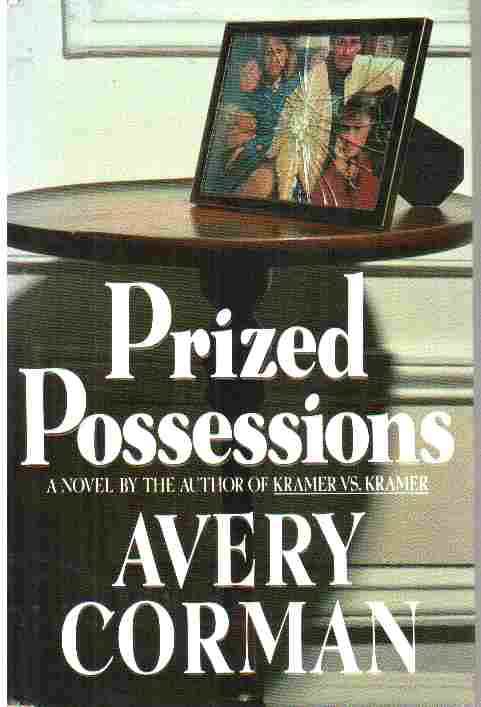 Prized Possessions: a Novel By the Author of Kramer Vs. Kramer