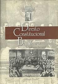 Direito Constitucional Brasileiro: Reforma das Instituições Nacional