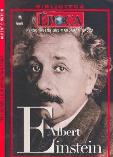 Albert Einstein - Personagens Que Marcaram Época