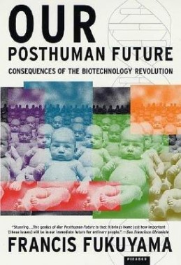Our Posthuman Future: Consequences of the Biotecnology Revolution