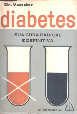 Diabetes Sua Cura Radical e Definitiva