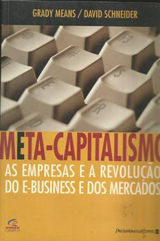 Meta-capitalismo as Empresas e a Revolução do E-business e dos Mercado