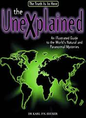The Unexplained: An Illustrated Guide to the Worlds Natural And......