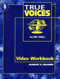 True Voices 1 (an Efl Video) Video Workbook