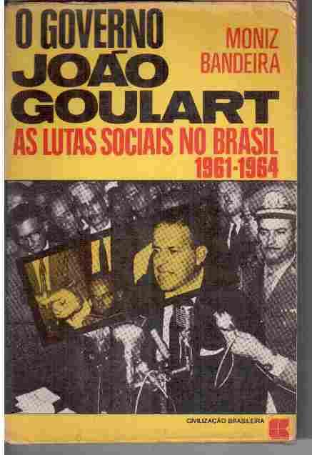 O Governo João Goulart as Lutas Socias no Brasil 1961-1964