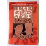 The Web that has no weaver - understanding chinese medicine