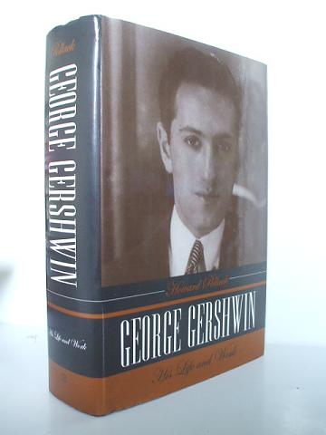 George Gershwin: His Life and Work