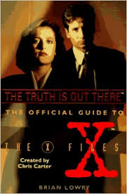 The Truth is Out There: the Official  Guide the X Files