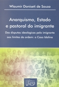 Anarquismo Estado e Pastoral do Imigrante