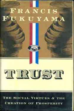 Trust- the Social Virtues & the Cretion of Prosperity