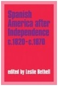 Spanish America After Independence, 1820-1870