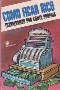 Como Ficar Rico Trabalhando Por Conta Propria de Toni Del Grau pela Multilivros (1994)