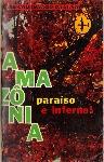 Amazônia Paraíso e Inferno