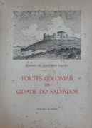 Fortes Coloniais da Cidade do Salvador