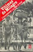 Vítimas do Milagre o Desenvolvimento e os Índios do Brasil