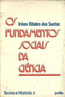 Os fundamentos sociais da ciência de Irineu Ribeiro dos Santos pela Polis (1979)