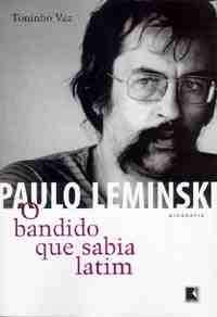 Paulo Leminski - O Bandido que sabia Latim