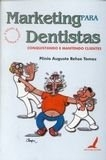 MARKETING PARA DENTISTAS CONQUISTANDO E MANTENDO CLIENTES