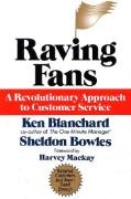 Raving Fans: Revolutionary New Approach to Customer Service