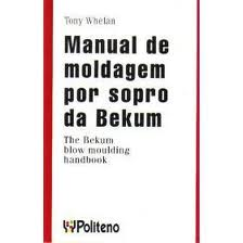 Manual de Moldagem Por Sopro Da Bekum The Bekum Blow Moulding Handbook