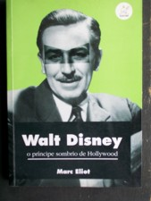 Walt Disney o Principe Sombrio de Hollywood