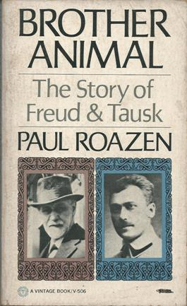 Brother Animal: the Story of Freud & Tausk