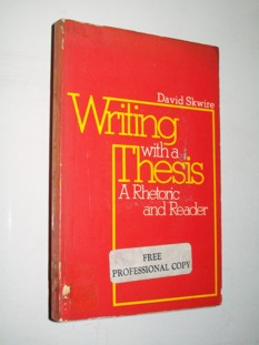 Writing With a Thesis - a Rhetoric and Reader