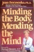 Minding the Body, Mending the Mind (bantam New Age Books)