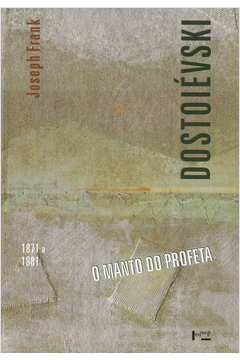 Dostoiévski V : o Manto do Profeta. 1871-1881
